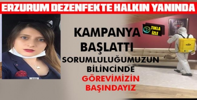 Erzurum Dezenfekte'de tüm önlemler üst seviyede